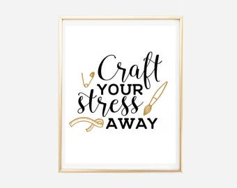 Craft Your Stress Away Print, Crafters Sign, Craft Room Decor, Craft Lovers Wall Art, INSTANT DOWNLOAD, Printable Wall Art, Stress Print