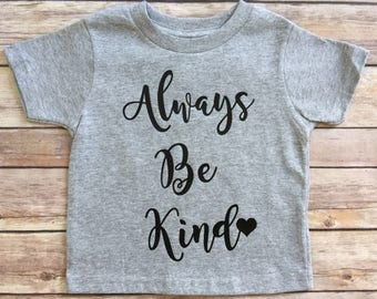 Always be Kind Kids Tee, Always be Kind Kid T-Shirt, Toddler T-Shirt, Kids T-Shirt, Funny Toddler T-Shirt, Girl Tee, Boy Tee, Girl T-Shirt,