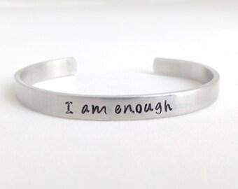 I am enough, Inspirational Jewelry, Positive, Motivational Cuff
