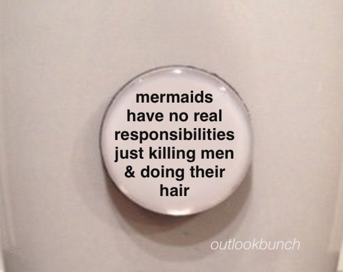 Featured listing image: Quote | Mug | Magnet | Mermaids Have No real Responsibilities Just Killing Men & Doing Their Hair