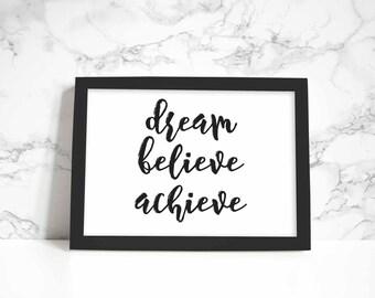 Dream Believe Achieve print, wall art, quote
