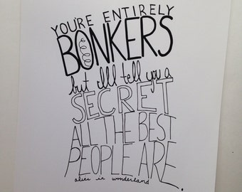 You're Entirely Bonkers // Handlettered Image // 8x10