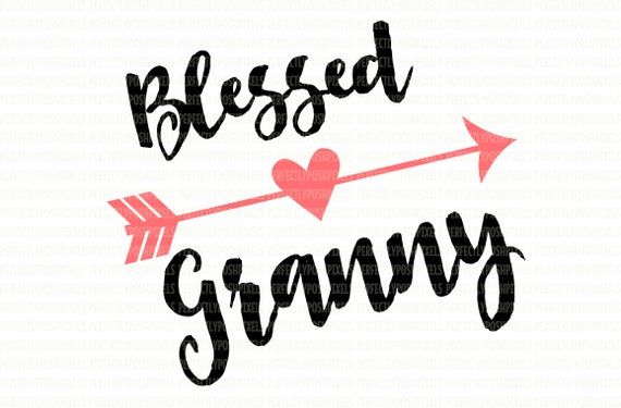 Blessed Granny Heart Arrow SVG Clip Art Cut Files Valentine