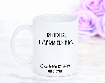 """Jane Eyre, Charlotte Bronte Mug, """"Reader, I married him."""" Book Quote, Gifts For Bookworms, Literary Gifts"""
