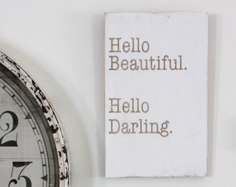 Hello Beautiful. Hello Darling. Solid Wood Distressed Vintage Pine Wall Art