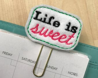 "Bright ""Life is Sweet"" Quote Felt Planner Clip - Paper Clip - Bookmark"