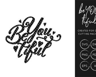 Be You Tiful SVG, Beautiful SVG Cut File