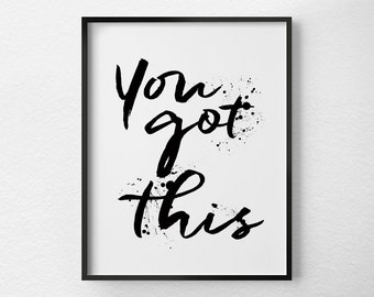 You Got This Print, Office Wall Art, Graduation Gift, Motivational Print, Motivational Poster, Office Decor, Apartment Art, Dorm Decor