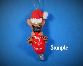 Fawn French BullDog Black Mask Santa Christmas Holidays Light Bulb Ornament Sally's Bits of Clay PERSONALIZED FREE with your dog's name