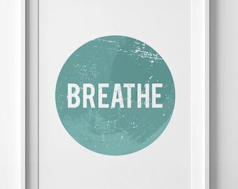 Digital art, typography print, Blue Wall art, printable quotes, minimalist, Inspirational Sign, motivational wall decor, Breath printable