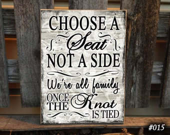 Custom Wedding Sign In Handmade,Knot, Choose A Seat Not A Side Sign, Custom Sign, Signs, Personalized Sign, Wedding Decor, Wedding Prop