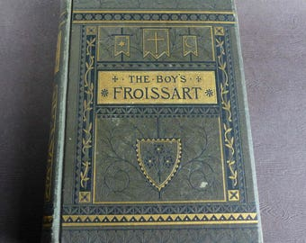 Antiquarian Book The Boy's Froissart by Sidney Lanier 1879 Illustrated by Alfred Kappes, Charles Scribner's Sons, 18798