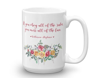 If You Obey All Of The Rules, You Miss All Of The Fun, Funny Mug, Mug for friend, Funny Rules, Beautiful Mug