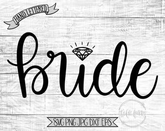 Bride Diamond SVG / Hand Lettered / Hand Drawn / Engagement Cut File