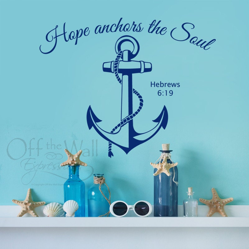 Hope Anchors The Soul Vinyl Wall Decal Nautical Beach Decal
