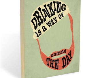 """Ernest Hemingway Wood Wall Art Print - 8x10 or 11x14"""" 'Drinking is a Way of Ending the Day' Literary Quote - Ready to Hang Wooden Wall Decor"""