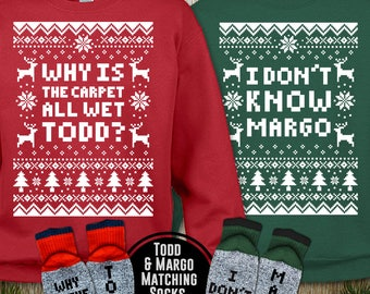 "Couples Unisex 2-Sweatshirts & Socks Christmas Set ""Why Is The Carpet All Wet Todd - I Don't Know Margo"" for Christmas Holiday Parties"