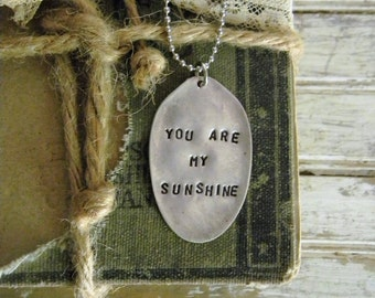 "Spoon Necklace, ""You Are My Sunshine"" Spoon Jewelry, Stamped Spoon Pendant, Vintage Silver Spoon Pendant Necklace, Re Purposed Silverware"