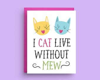 I Cat Live With Out Mew, Cute Cat Card, Anniversary Card, I Love You Card, Cat Pun Card, Funny Cat Card, Cat Lover Card