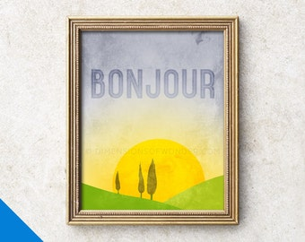 BONJOUR print, bonjour sign, French quote print, inspirational art, French typography print, French quote art, kitchen art/bedroom wall art.