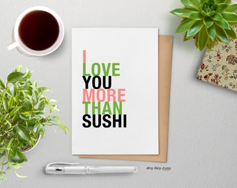 Fathers Day Card, Funny Love Greeting Card, I Love You More Than Sushi, A2 size, Anniversary Birthday Card
