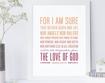 Romans 8:38-39 Scripture Print, Bible Verse Art, Typography, Wall Quote, Christian Art, Love of God Print, Bible Quote, Romans Print