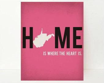 West Virginia Art - Home Is Where The Heart Is - West Virginia Decor - State Artwork - Home State Art - Home State Print - Pink Dorm Decor
