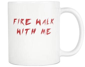 Fire Walk With Me Coffee Mug - Twin Peaks Cup