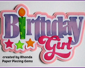 Birthday Girl Title paper piecing for  premade scrapbook page title by Rhonda