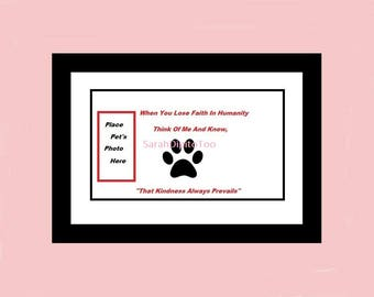 Instant Download Digital Pet Photo Printable Pet Kindness Art Pet Wall Art Pet Owner Gift Pet Memorial Gift for Pet Lover Dog Lover  Art