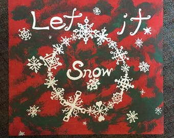 LET it SNOW snowflakes yuletide yule xmas Christmas WInter decoration wooden Sign Hand painted folk art artwork