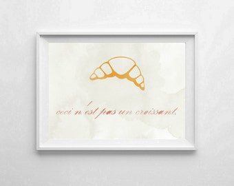 "Inspirational Art ""Ceci n'Est Pas un Croissant"" Typography Print Kitchen Wall Decor Watercolor Poster Home Decor French Quote Minimalist"