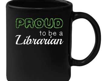 Librarian - Proud To Be A Librarian 11 oz Black Coffee Mug