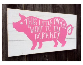 This little Piggy went to the market sign, Pig Sign, Pig Decor, Farmhouse Sign, Farm Style Sign, Kitchen Sign, Farm Fresh, Pig Typography
