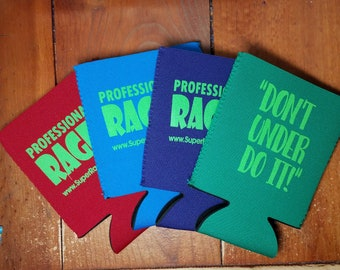 """4 pack of Professional Rager Can Coolers in Durable Neoprene with """"Don't Under Do It!"""" Motto"""