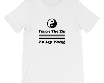 You're The Yin To My Yang T-Shirt | Yin Yang | Complementary Forces | Chinese Philosophy