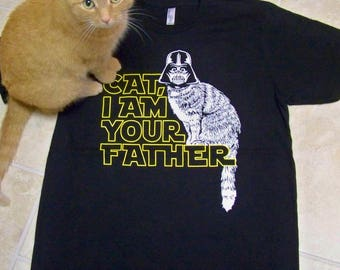 Cat Shirt / Mens t shirt / Cat, I am your Father / cat dad / cool typography t-shirt / animal rescue / cat lover / hipster, fathers day gift