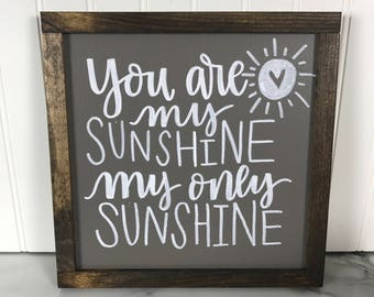 """You Are My Sunshine My Only Sunshine 