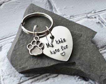 My Kids Have Fur Keychain- Stamped Metal Pet Owner Keychain - Fur Babies Funny Pet Cat Dog Paw Key Ring