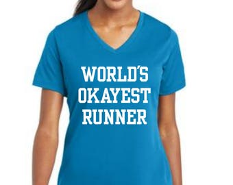 World's Okayest Runner V-Neck Moisture wicking runner shirt