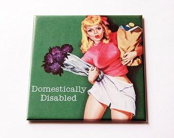Humorous Magnet, Magnet, Humor, Funny Magnet, Kitchen Magnet, Fridge magnet, Humor, Retro Design, Domestically Disabled (5661)