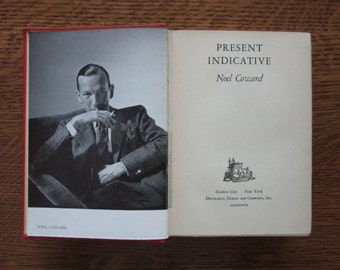 Present Indicative, Noel Coward, 1937 Autobiography, Vintage HC Book, Famous British Authors, Wit, Playwrights, Composers,Literature,Theater