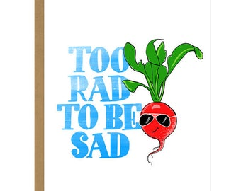 Too Rad To Be Sad... Thinking of You - Just Because Card