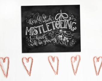 Christmas Chalkboard Print Sign - Mistletoe - Holiday Decoration - Hand Lettered - Chalk Art - Much Mistletoeing