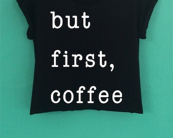 But first coffee style  Crop Top have a  screen design handmade size S - M-L.