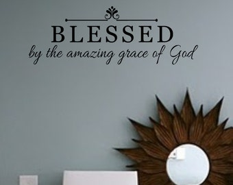 Family Wall Decal - BLESSED by the amazing grace of God- Vinyl Wall Decal