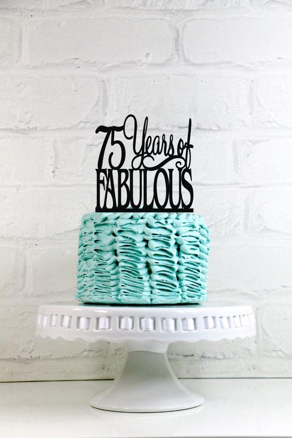 Birthday Cake Topper 75 Years Of Fabulous 75th Birthday Cake