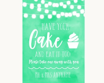 Mint Green Watercolour Lights Have Your Cake & Eat It Too Wedding Sign