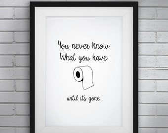 Wonderful Funny Bathroom Art,Funny Bathroom Signs,You Never Know What You Have Until  Itu0027s