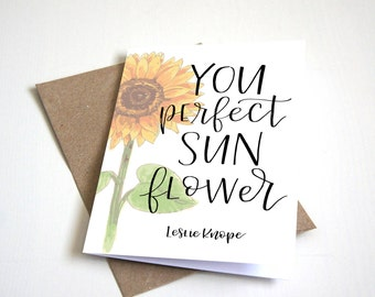 "Leslie Knope Parks and Recreation Quote | You perfect sunflower | 4x6"" printable card 